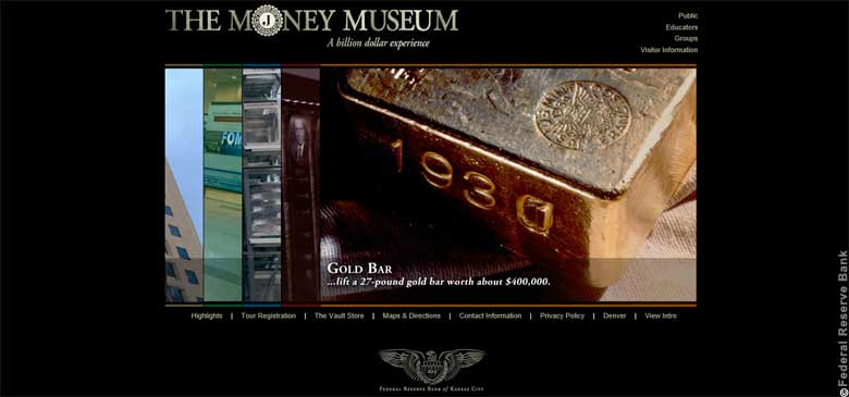 The Money Museum is a museum of the Federal Reserve Bank of Kansas City